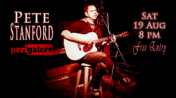 Sat 19 Aug 20h00 ~ Pete Stanford and Friends - Free Entry.